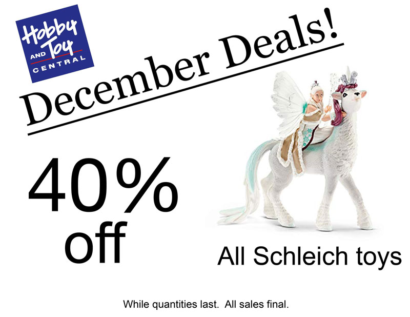 December Deals! 40% off All Schleich toys. While quantities last. All sales final.
