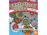 Fantastical Styles Flowers Coloring Book